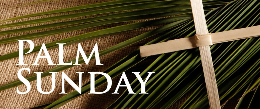 The Sunday of the Passion–Palm Sunday